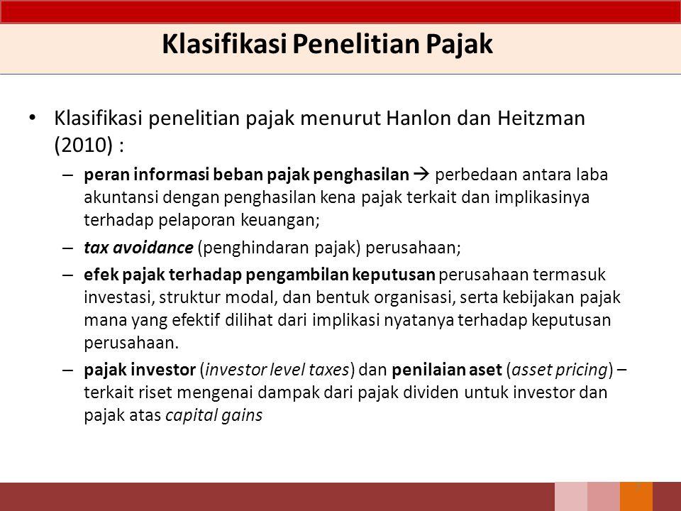 Klasifikasi Penelitian Pajak Klasifikasi penelitian pajak menurut Hanlon dan Heitzman (2010) : – peran informasi beban pajak penghasilan  perbedaan a