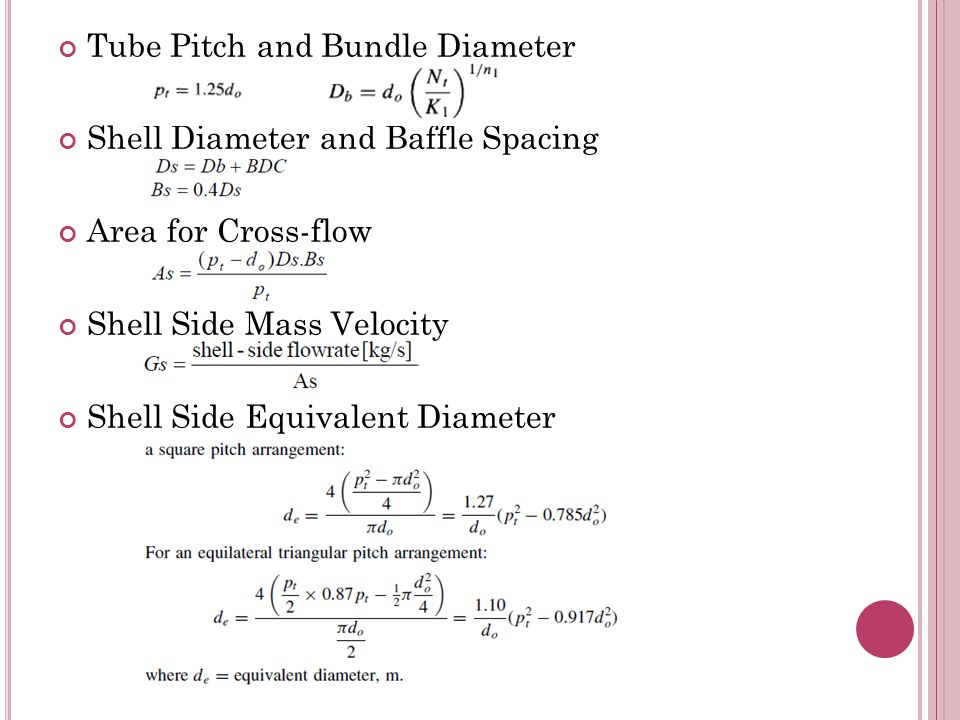 Tube Pitch and Bundle Diameter Shell Diameter and Baffle Spacing Area for Cross-flow Shell Side Mass Velocity Shell Side Equivalent Diameter