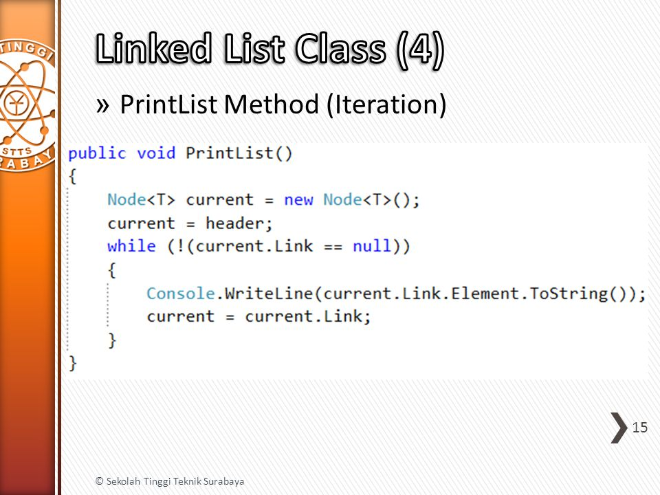 » PrintList Method (Iteration) 15 © Sekolah Tinggi Teknik Surabaya