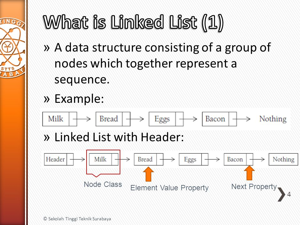 » A data structure consisting of a group of nodes which together represent a sequence.