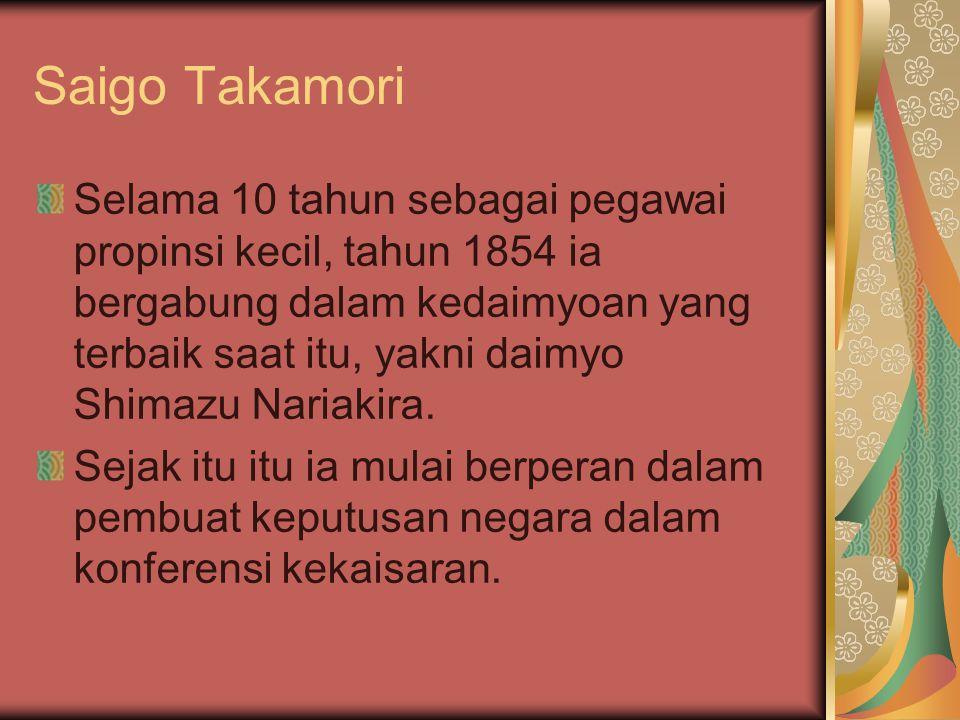 Saigo Takamori Selama 10 tahun sebagai pegawai propinsi kecil, tahun 1854 ia bergabung dalam kedaimyoan yang terbaik saat itu, yakni daimyo Shimazu Na