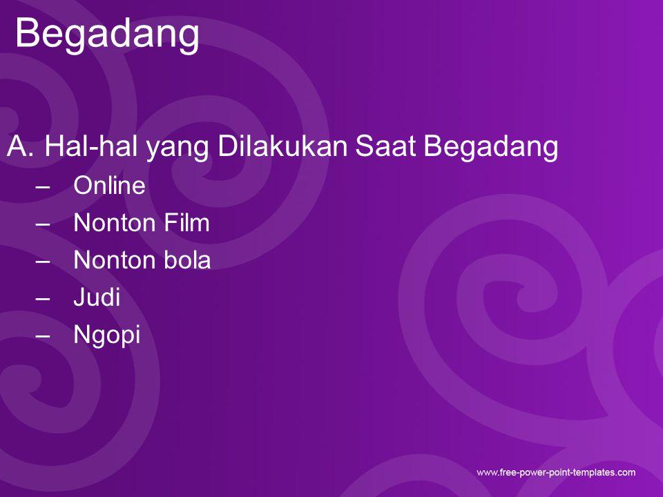 Begadang A.Hal-hal yang Dilakukan Saat Begadang –Online –Nonton Film –Nonton bola –Judi –Ngopi