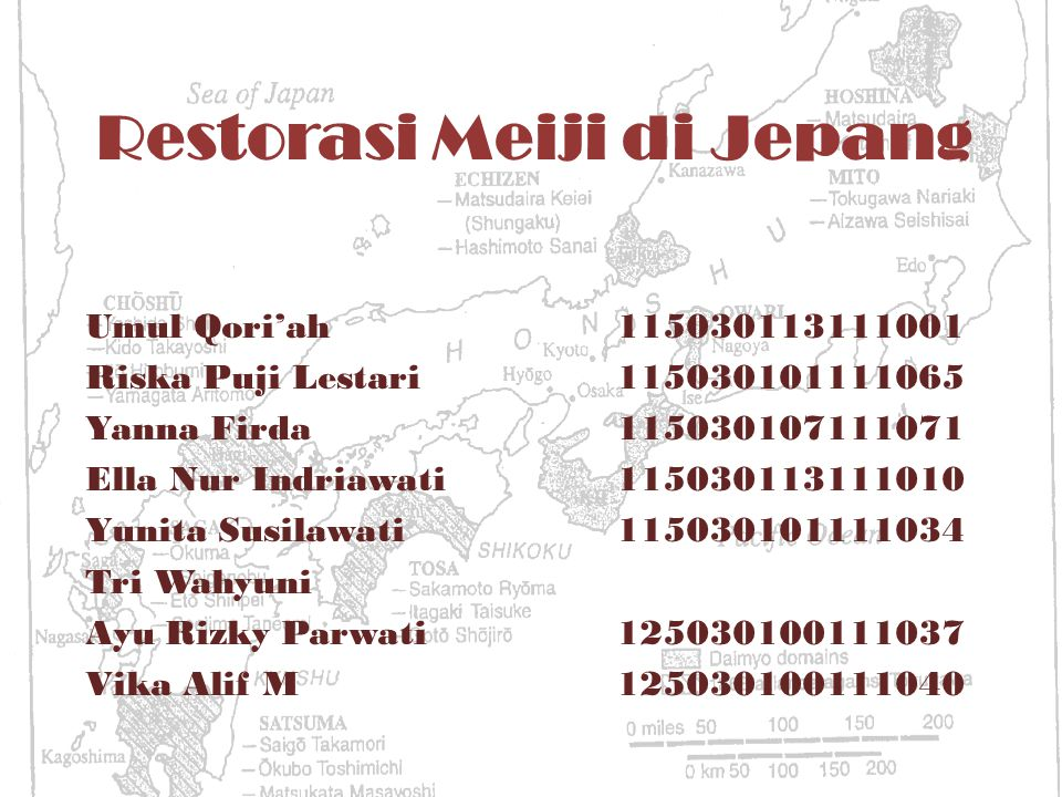 Restorasi Meiji di Jepang Umul Qori'ah115030113111001 Riska Puji Lestari115030101111065 Yanna Firda115030107111071 Ella Nur Indriawati115030113111010