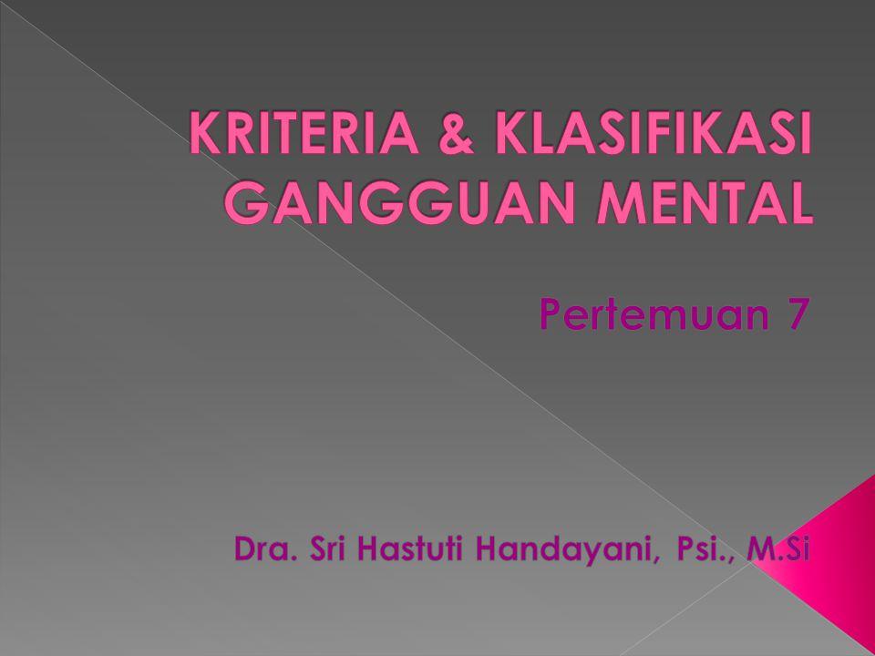 1.Ggg mental krn memperoleh Pengobatan Psikiatris, org yg terganggu mentalnya ad org yg memperoleh pengobatan (treatment) psikiatris.