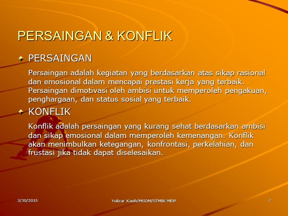3/30/2015 Yulizar Kasih/MSDM/STMIK-MDP 8 Penyebab Persaingan & Konflik.