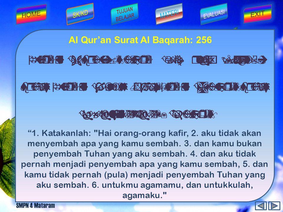 """SMPN 4 Mataram """"Tidak ada paksaan untuk (memasuki) agama (Islam); Sesungguhnya telah jelas jalan yang benar daripada jalan yang sesat. karena itu Bara"""