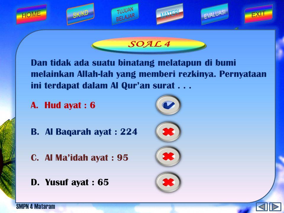 SMPN 4 Mataram Salah satu contoh sifat qona'ah dalam kehidupan adalah... A. belanja seperlunya B. hidup apa adanya D. hidup sederhana C. tidak hidup m