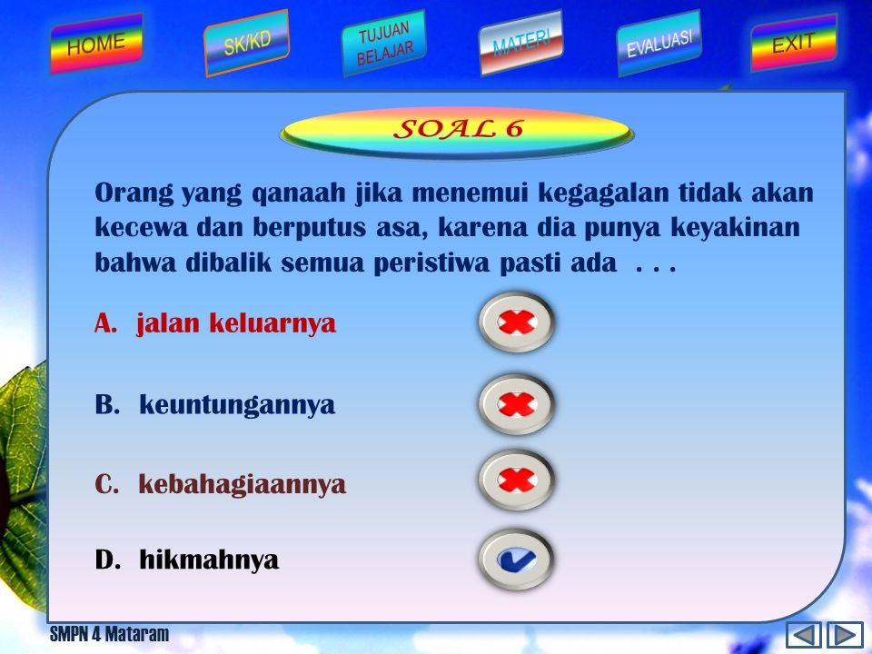 SMPN 4 Mataram Qona'ah bukan berarti menerima apa adanya akan tetapi harus dibarengi dengan...