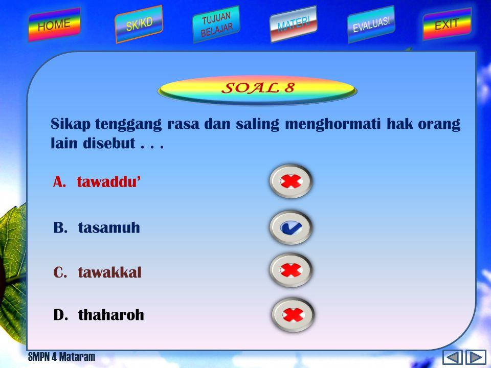 SMPN 4 Mataram Berikut ini adalah cara membiasakan diri untuk memiliki sikap qana'ah, kecuali...