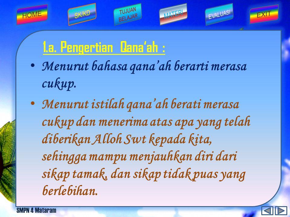 1.a.Pengertian Qana'ah : M enurut bahasa qana'ah berarti merasa cukup.