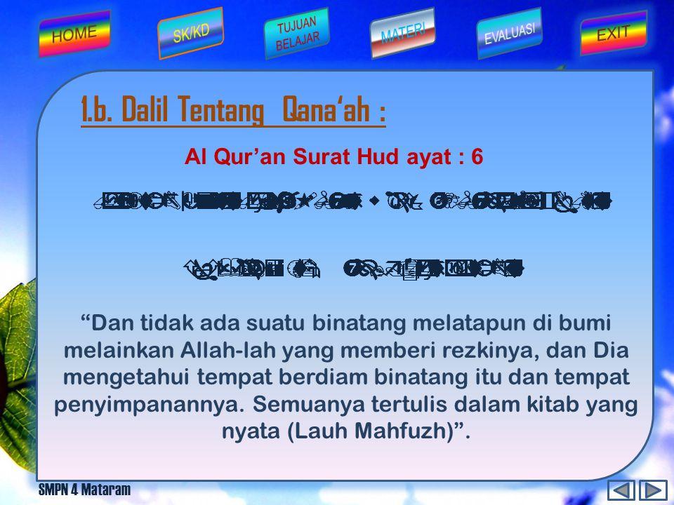 1.a. Pengertian Qana'ah : M enurut bahasa qana'ah berarti merasa cukup. M enurut istilah qana'ah berati merasa cukup dan menerima atas apa yang telah