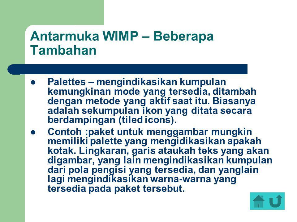 Antarmuka WIMP – Beberapa Tambahan Palettes – mengindikasikan kumpulan kemungkinan mode yang tersedia, ditambah dengan metode yang aktif saat itu. Bia