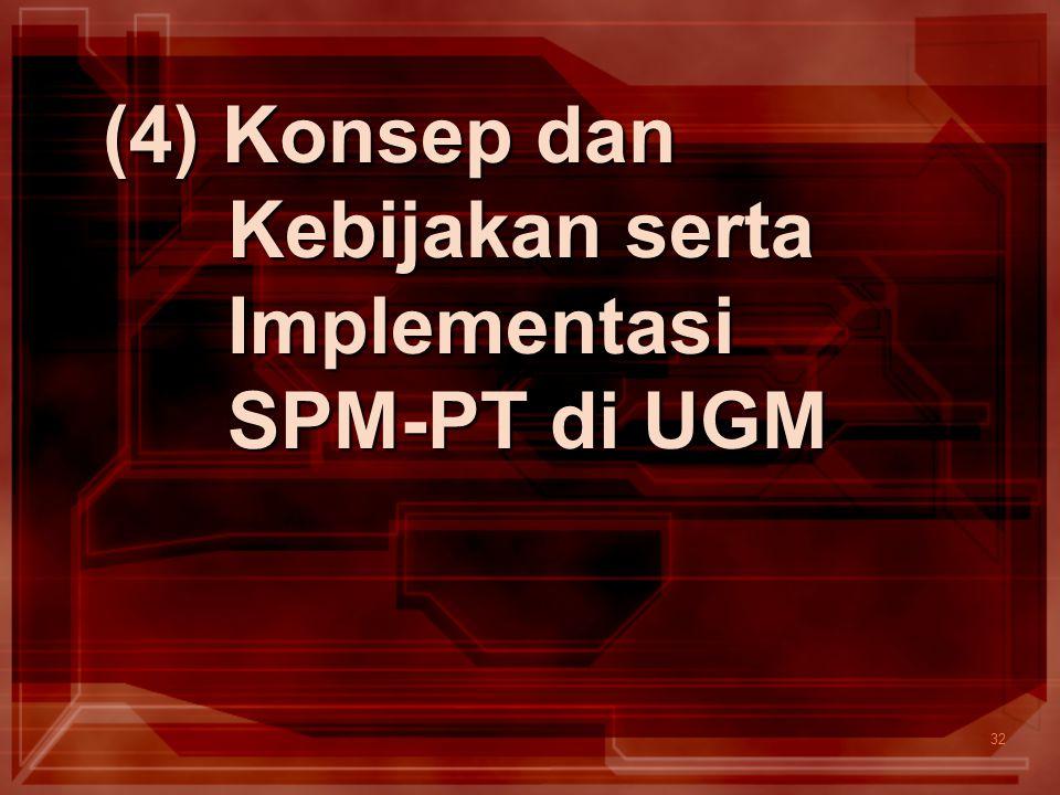 32 (4) Konsep dan Kebijakan serta Implementasi SPM-PT di UGM