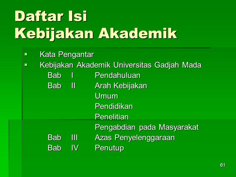 61 Daftar Isi Kebijakan Akademik  Kata Pengantar  Kebijakan Akademik Universitas Gadjah Mada BabIPendahuluan BabII Arah Kebijakan UmumPendidikanPene