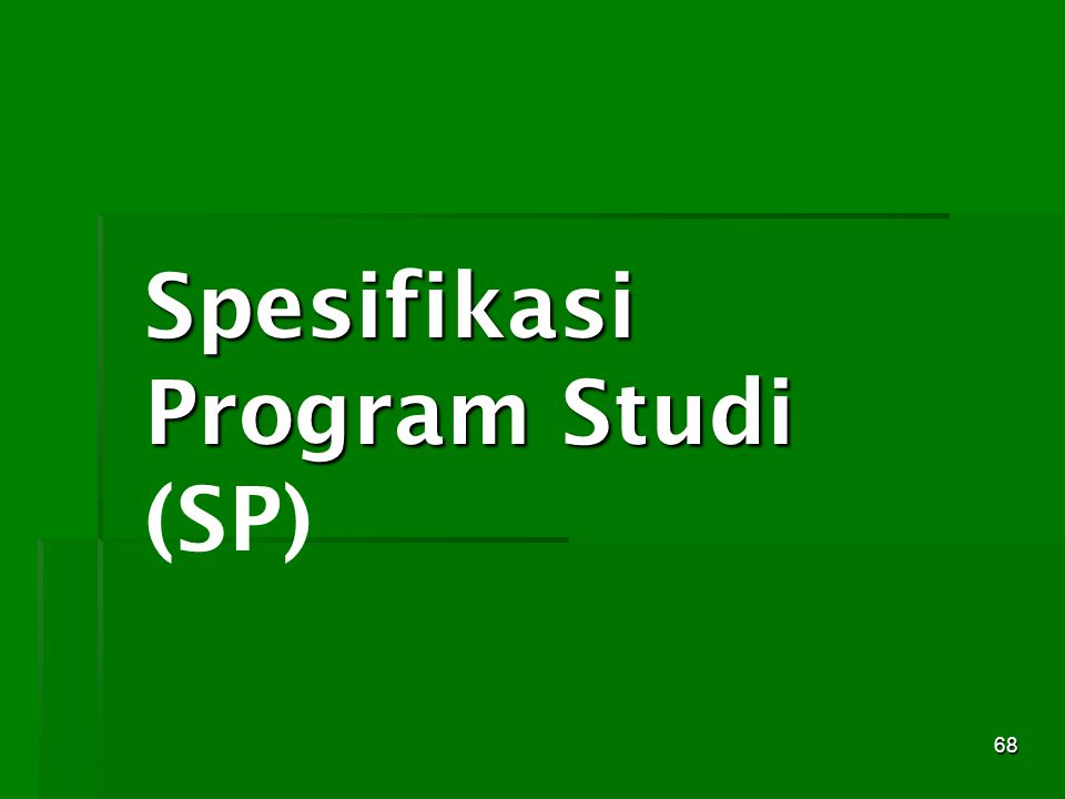 68 Spesifikasi Program Studi Spesifikasi Program Studi (SP)