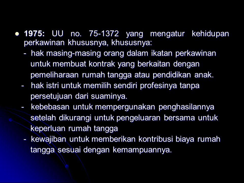 1975: UU no. 75-1372 yang mengatur kehidupan perkawinan khususnya, khususnya: 1975: UU no. 75-1372 yang mengatur kehidupan perkawinan khususnya, khusu