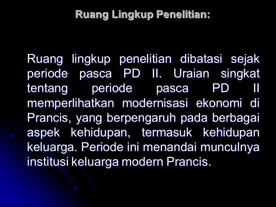 Ruang Lingkup Penelitian: Ruang lingkup penelitian dibatasi sejak periode pasca PD II. Uraian singkat tentang periode pasca PD II memperlihatkan moder