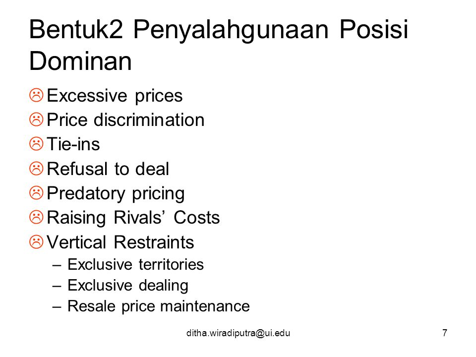 ditha.wiradiputra@ui.edu7 Bentuk2 Penyalahgunaan Posisi Dominan  Excessive prices  Price discrimination  Tie-ins  Refusal to deal  Predatory pric