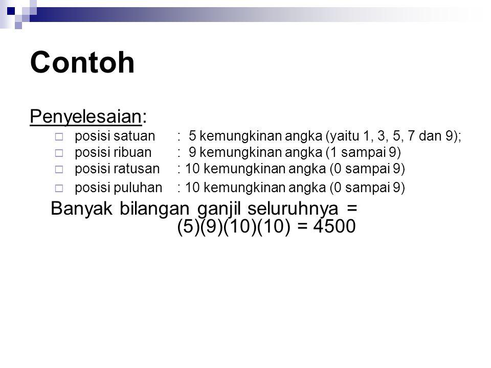Contoh Penyelesaian:  posisi satuan: 5 kemungkinan angka (yaitu 1, 3, 5, 7 dan 9);  posisi ribuan: 9 kemungkinan angka (1 sampai 9)  posisi ratusan