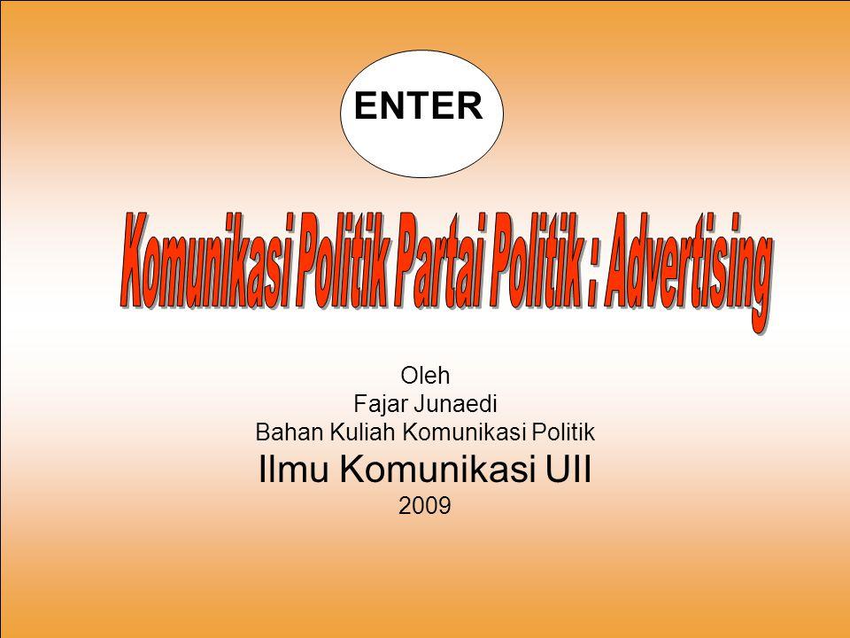 Oleh Fajar Junaedi Bahan Kuliah Komunikasi Politik Ilmu Komunikasi UII 2009 ENTER