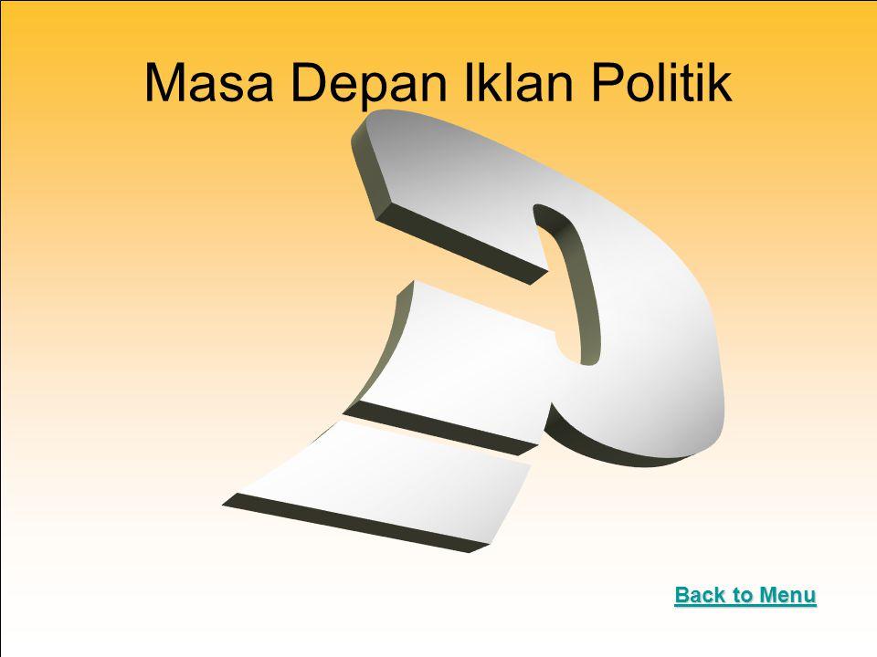 Masa Depan Iklan Politik Back to Menu Back to Menu