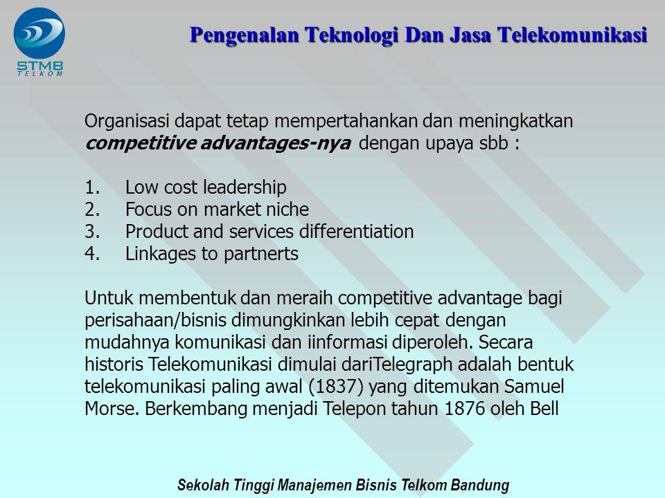 Sekolah Tinggi Manajemen Bisnis Telkom Bandung Organisasi dapat tetap mempertahankan dan meningkatkan competitive advantages-nya dengan upaya sbb : 1.
