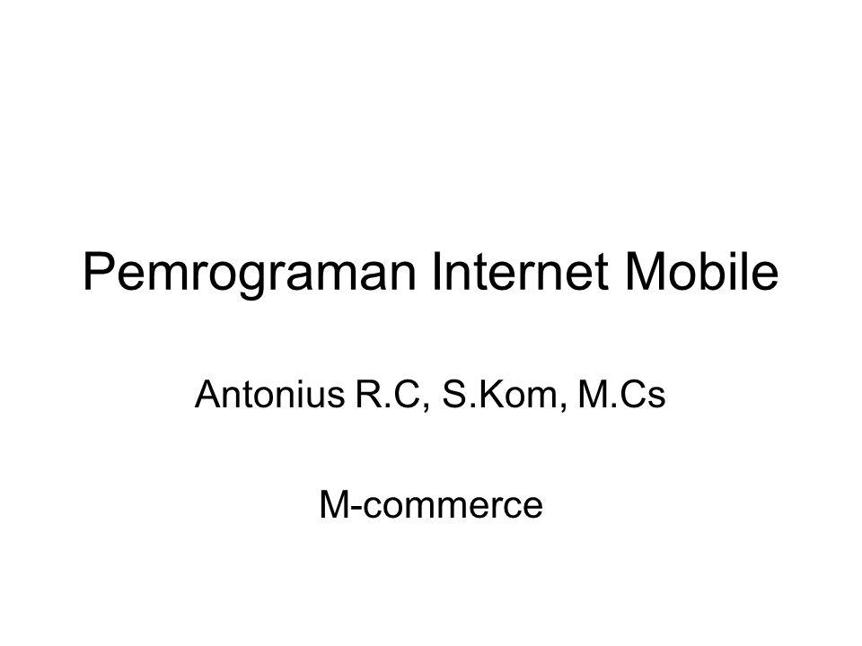 M-Commerce Infrastructure Unseen infrastructure requirements –Suitably configured wireline or wireless WAN modem –Web server with wireless support –Application or database server –Large enterprise application server –GPS locator used to determine the location of mobile computing device carrier