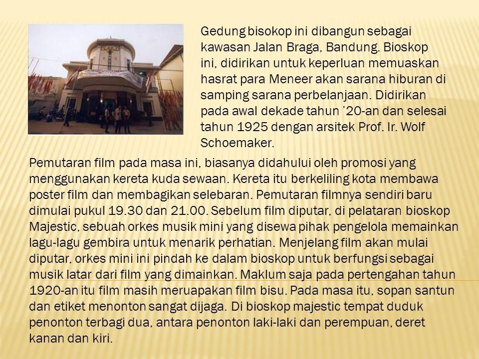 Gedung bisokop ini dibangun sebagai kawasan Jalan Braga, Bandung. Bioskop ini, didirikan untuk keperluan memuaskan hasrat para Meneer akan sarana hibu