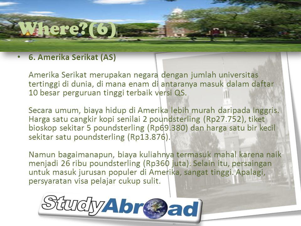 Where?(6) 6. Amerika Serikat (AS) Amerika Serikat merupakan negara dengan jumlah universitas tertinggi di dunia, di mana enam di antaranya masuk dalam