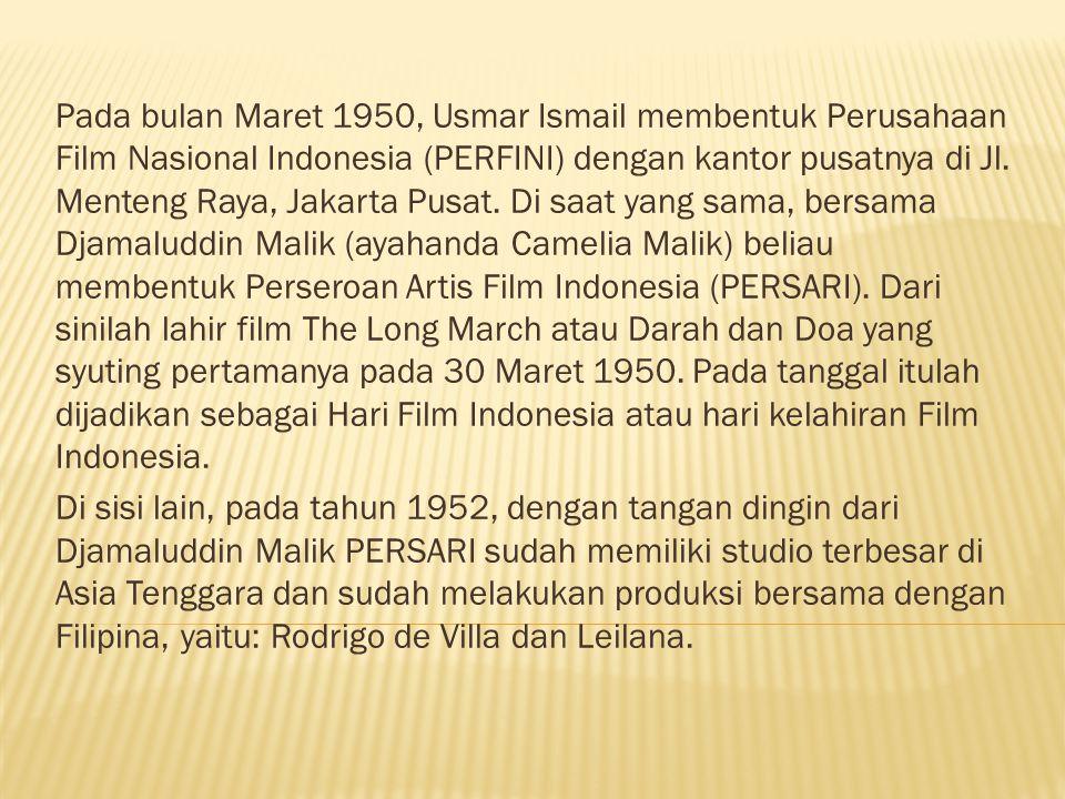 Pada bulan Maret 1950, Usmar Ismail membentuk Perusahaan Film Nasional Indonesia (PERFINI) dengan kantor pusatnya di Jl.