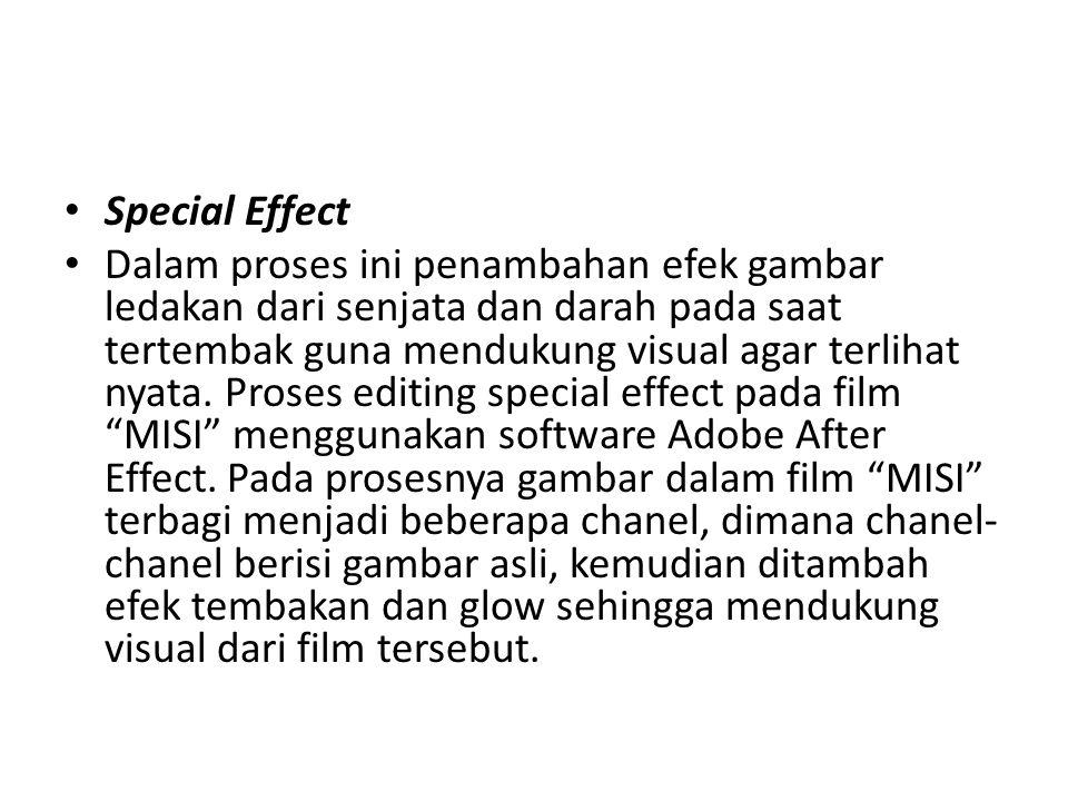 Special Effect Dalam proses ini penambahan efek gambar ledakan dari senjata dan darah pada saat tertembak guna mendukung visual agar terlihat nyata. P