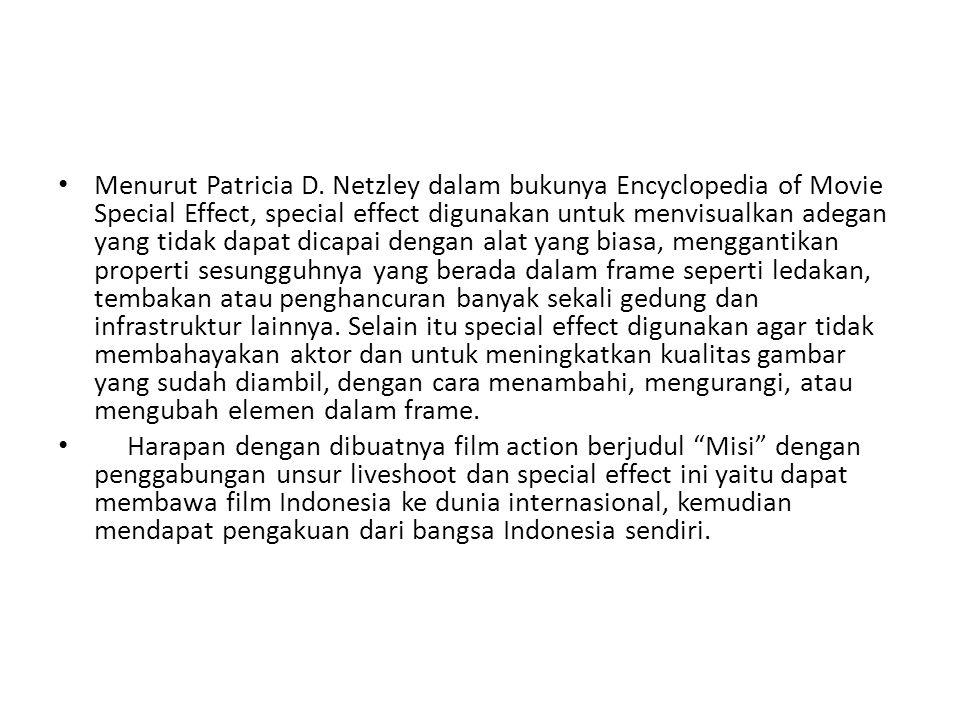 Menurut Patricia D. Netzley dalam bukunya Encyclopedia of Movie Special Effect, special effect digunakan untuk menvisualkan adegan yang tidak dapat di