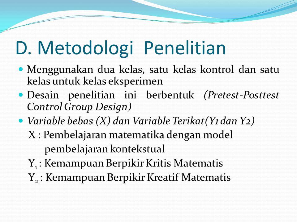 D. Metodologi Penelitian Menggunakan dua kelas, satu kelas kontrol dan satu kelas untuk kelas eksperimen Desain penelitian ini berbentuk (Pretest-Post