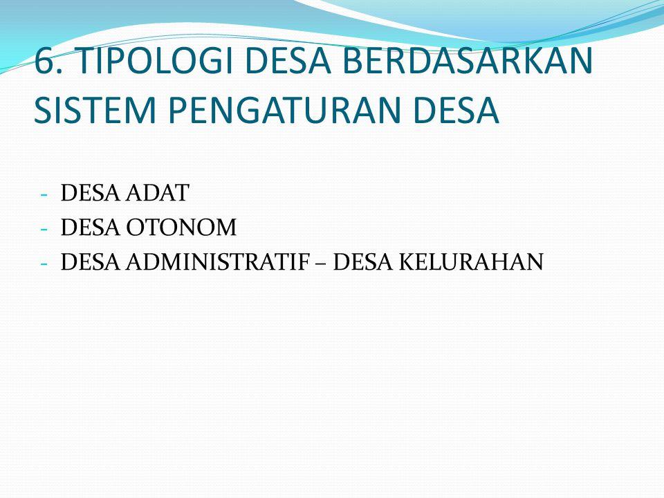 6. TIPOLOGI DESA BERDASARKAN SISTEM PENGATURAN DESA - DESA ADAT - DESA OTONOM - DESA ADMINISTRATIF – DESA KELURAHAN