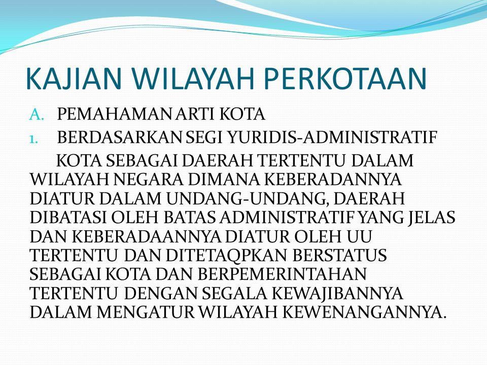 KAJIAN WILAYAH PERKOTAAN A.PEMAHAMAN ARTI KOTA 1.