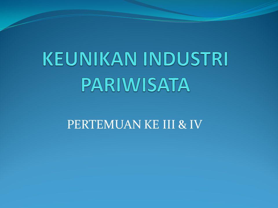 SIFAT DAN CIRI PARIWISATA Pariwisata merupakan gabungan dari produk barang dan produk jasa.