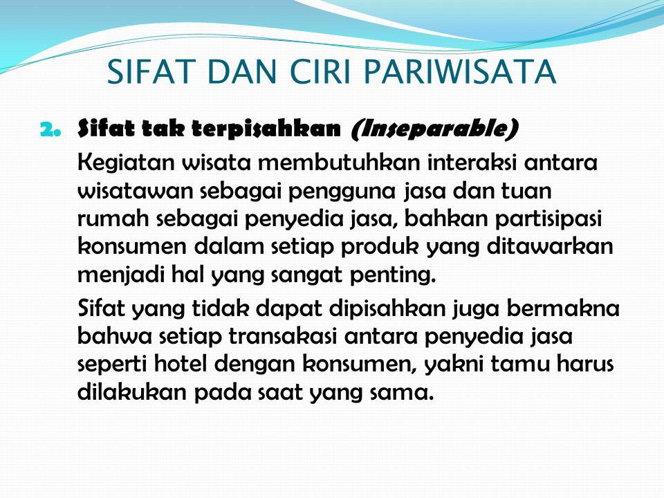 SIFAT DAN CIRI PARIWISATA 2.
