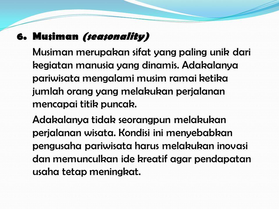 7.Tak Bertuan (no-ownership) Wisatawan adalah pembeli.