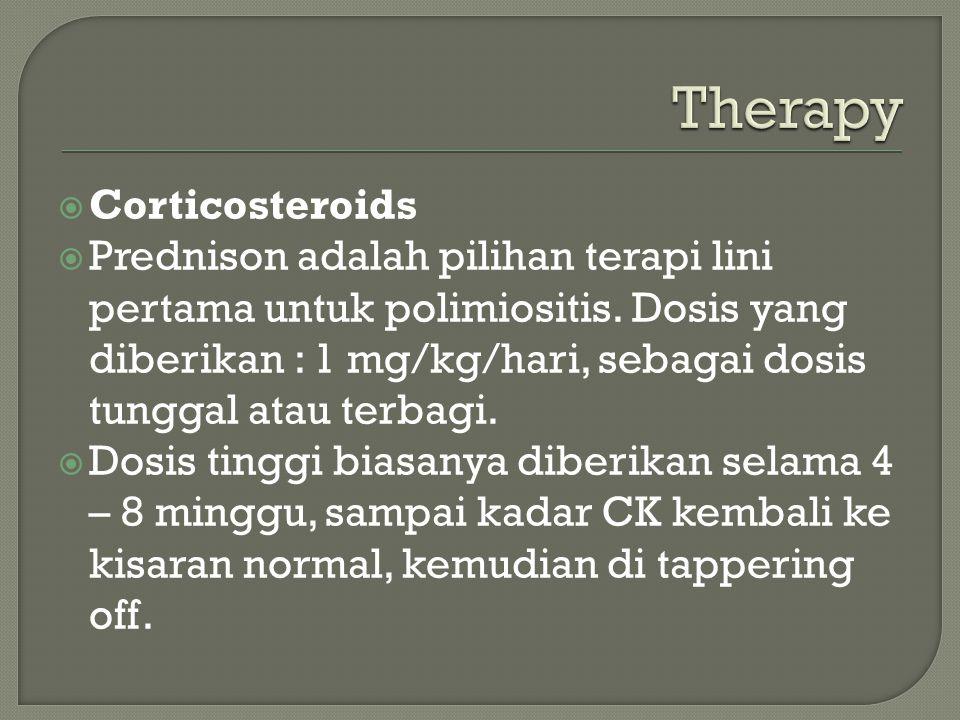  Corticosteroids  Prednison adalah pilihan terapi lini pertama untuk polimiositis.