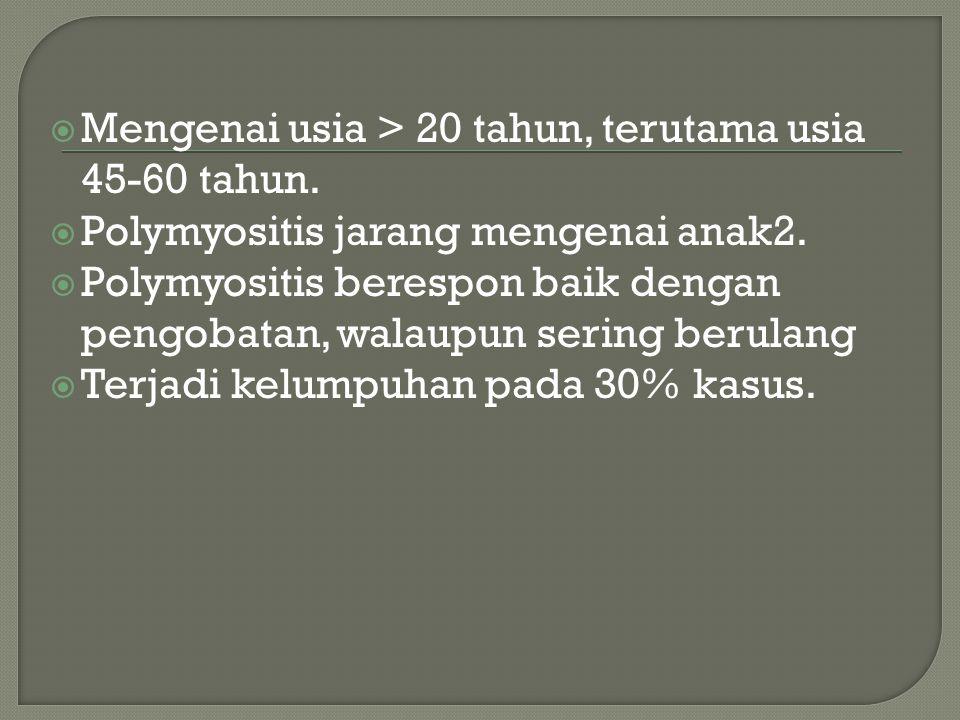 Pemeriksaan Fisik :  Ditemukan kelumpuhan /kelemahan yang simetris, proksimal lebih berat dari distal, pada tangan dan kaki  Pasien mengeluhkan juga nyeri otot dan tidak kuat dibawa berjalan, shg menyerupai gejala polimialgia karena rematik.