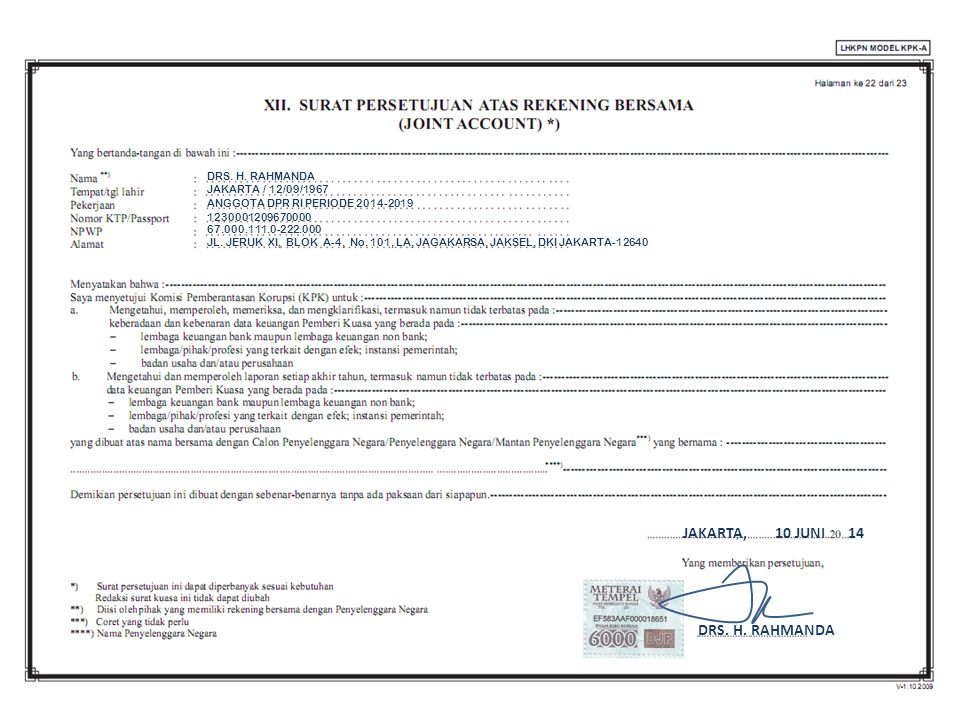 DRS. H. RAHMANDA JAKARTA 67.000.111.0-222.000 1230001209670000 / 12/09/1967 ANGGOTA DPR RI PERIODE 2014-2019 JL. JERUK XI, BLOK A-4, No. 101, LA, JAGA