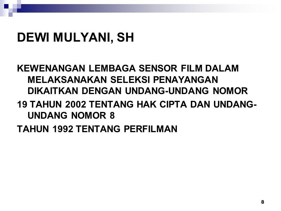 8 DEWI MULYANI, SH KEWENANGAN LEMBAGA SENSOR FILM DALAM MELAKSANAKAN SELEKSI PENAYANGAN DIKAITKAN DENGAN UNDANG-UNDANG NOMOR 19 TAHUN 2002 TENTANG HAK