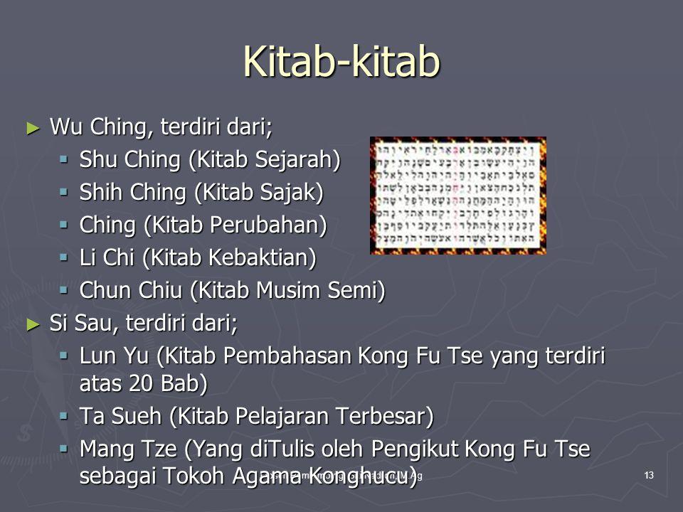 Dosen Pembimbing: Siti Nadroh, M.Ag13 Kitab-kitab ► Wu Ching, terdiri dari;  Shu Ching (Kitab Sejarah)  Shih Ching (Kitab Sajak)  Ching (Kitab Peru