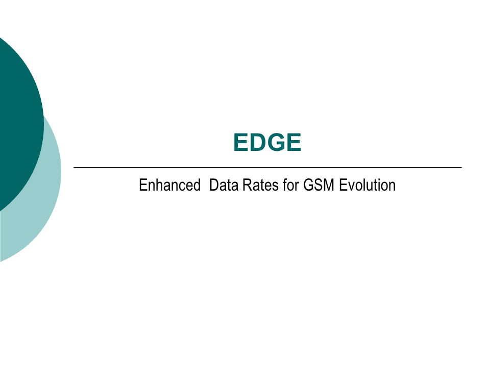 EDGE Enhanced Data Rates for GSM Evolution
