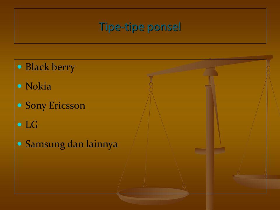 Tipe-tipe ponsel Black berry Nokia Sony Ericsson LG Samsung dan lainnya