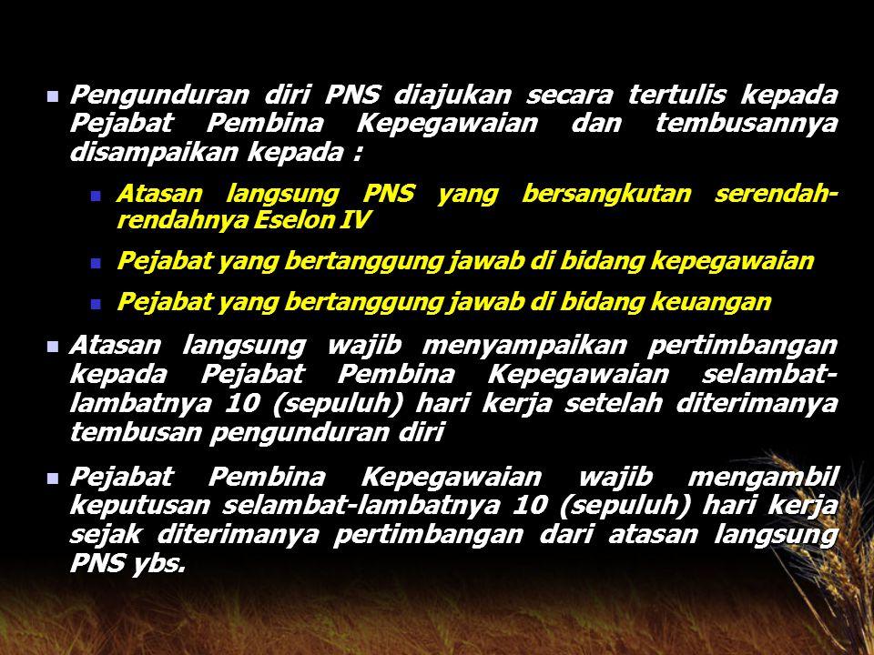 Pemberhentian PNS yang mengajukan pengunduran diri ditangguhkan bila : Pemberhentian PNS yang mengajukan pengunduran diri ditangguhkan bila : Masih da