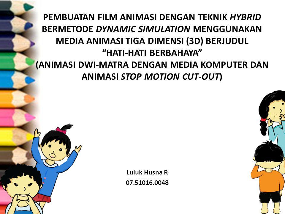 "PEMBUATAN FILM ANIMASI DENGAN TEKNIK HYBRID BERMETODE DYNAMIC SIMULATION MENGGUNAKAN MEDIA ANIMASI TIGA DIMENSI (3D) BERJUDUL ""HATI-HATI BERBAHAYA"" (A"