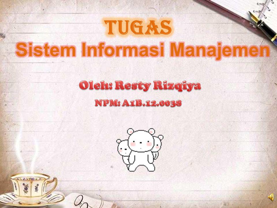 Sistem Sistem Manajemen Manajemen Informasi Informasi Kumpulan dari sub sistem /komponen apapun baik fisik atau pun non fisik yang saling berhubungan satu sama lain dan bekerja sama secara harmonis untuk mencapai satu tujuan tertentu.