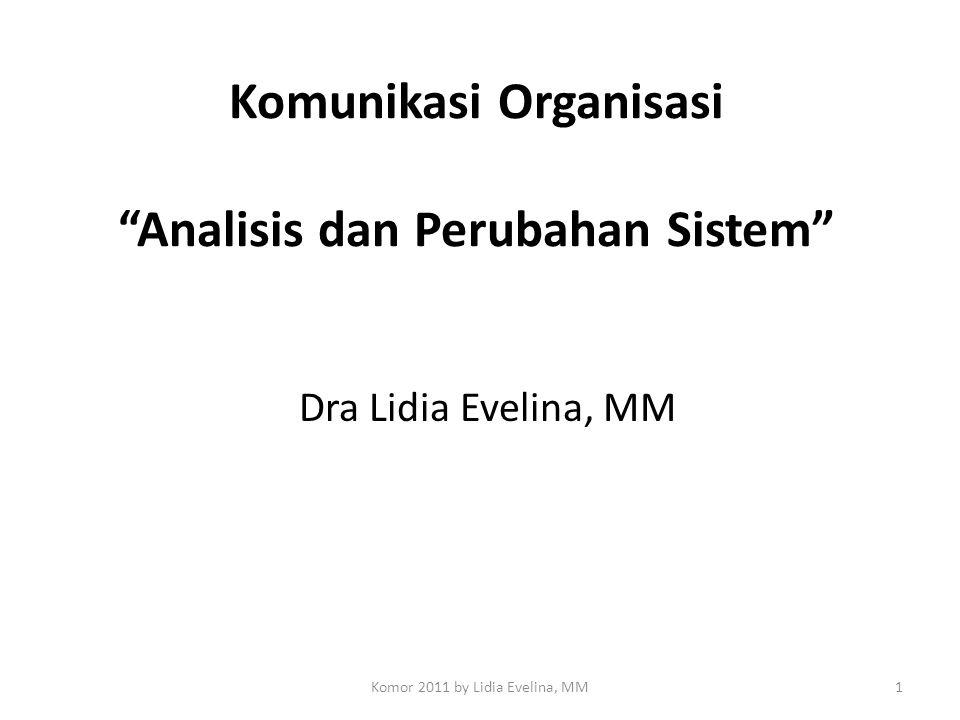 "Komunikasi Organisasi ""Analisis dan Perubahan Sistem"" Dra Lidia Evelina, MM 1Komor 2011 by Lidia Evelina, MM"