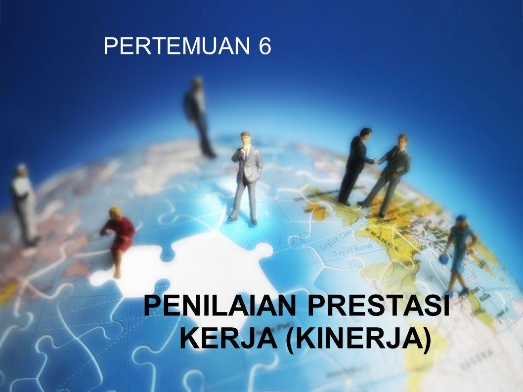 PERTEMUAN 6 PENILAIAN PRESTASI KERJA (KINERJA)
